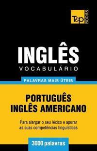 Vocabulario Portugues-Ingles Americano - 3000 Palavras Mais Uteis