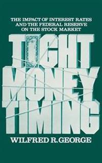 Tight Money Timing