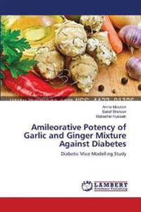 Amileorative Potency of Garlic and Ginger Mixture Against Diabetes