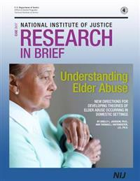 Understanding Elder Abuse: New Direction for Developing Theories of Elder Abuse Occurring in Domestic Settings