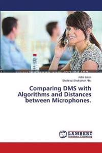 Comparing Dms with Algorithms and Distances Between Microphones.