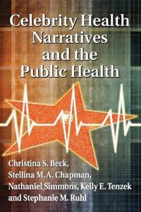 Celebrity Health Narratives and the Public Health