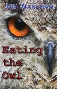 Eating the Owl