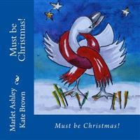 Must Be Christmas!: Christmas Magic on Vancouver Island