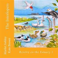 The Interlopers: Estuary Birds' Adventures.