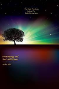 Sweet Revenge and Razi's Odd Planet: Books Six and Seven: Sweet Revenge and Razi's Odd Planet