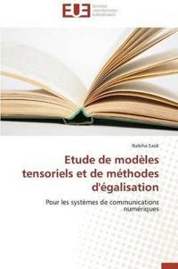 Etude de Modeles Tensoriels Et de Methodes D'Egalisation