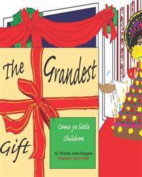 The Grandest Gift: Come Ye Little Children