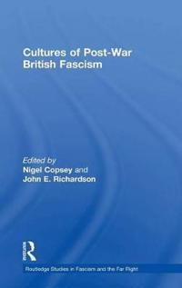 Cultures of Post-War British Fascism