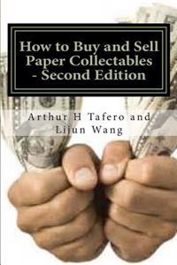 How to Buy and Sell Paper Collectibles - Second Edition: With Free Bonus Catalogue!