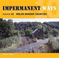 Impermanent Ways: The Closed Lines of Britain - Welsh Borders