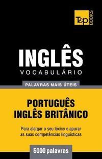Vocabulario Portugues-Ingles Britanico - 5000 Palavras Mais Uteis