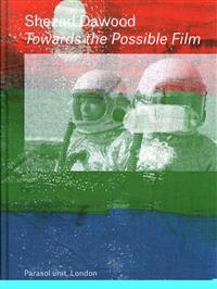 Shezad dawood - towards the possible film
