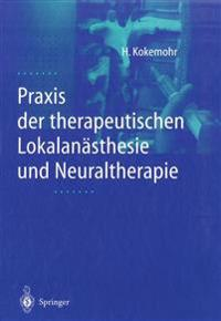 Praxis Der Therapeutischen Lokalanasthesie Und Neuraltherapie