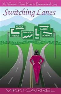 Switching Lanes: A Woman's Road Map to Balance and Joy
