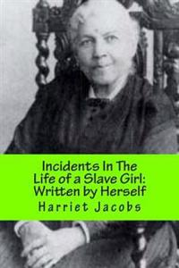 Incidents in the Life of a Slave Girl: With a Revisionists Introduction