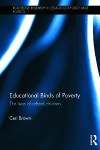 Educational Binds of Poverty: The Lives of School Children