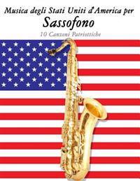 Musica Degli Stati Uniti d'America Per Sassofono: 10 Canzoni Patriottiche