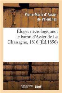 Eloges Necrologiques: Le Baron D'Assier de La Chassagne, 1816, M. Joseph D'Assier de Valenches
