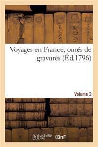 Voyages En France, Ornes de Gravures. Vol. 3