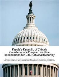People's Republic of China's Counterspace Program and the Implications for U.S. National Security