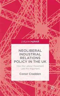 Neoliberal Industrial Relations Policy in the UK