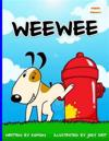 Weewee: A Naugty Doggie Who Peed Everywhere