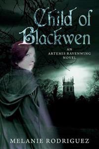 Child of Blackwen: An Artemis Ravenwing Novel
