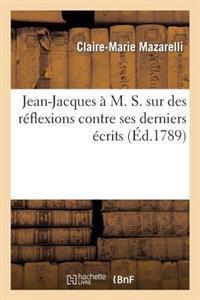 Jean-Jacques A M. S. Sur Des Reflexions Contre Ses Derniers Ecrits, Lettre Pseudonyme