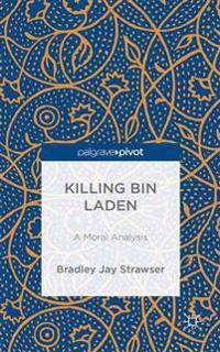 Killing bin Laden: A Moral Analysis