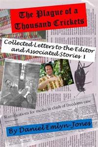 The Plague of a Thousand Crickets: Collected Letters to the Editor and Associated Stories