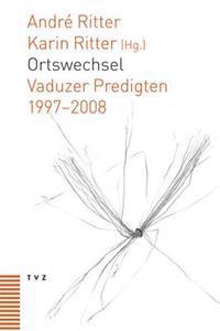 Ortswechsel: Vaduzer Predigten 1997-2008