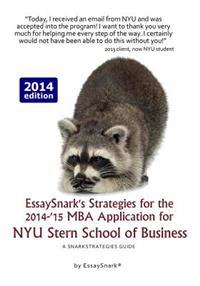 Essaysnark's Strategies for the 2014-'15 MBA Application for Nyu Stern School of Business: A Snarkstrategies Guide
