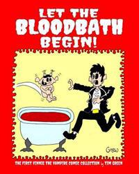 Let the Bloodbath Begin!: A Vinnie the Vampire Comic Strip Collection