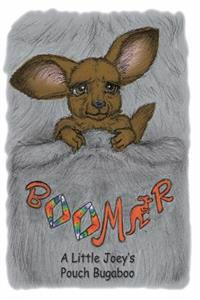 Boomer: A Little Joey's Pouch Bugaboo