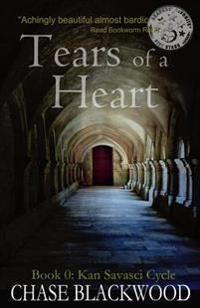 Tears of a Heart: Book 1: Kan Savasci Cycle