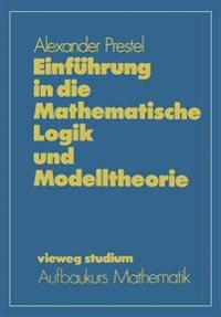Einf hrung in Die Mathematische Logik Und Modelltheorie