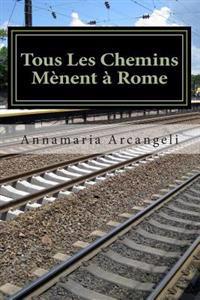 Tous Les Chemins Menent a Rome: Premiere Partie. Le Voyage Du Pere Gabriele