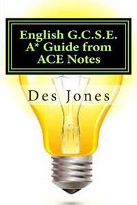 English G.C.S.E. A* Guide from Ace Notes