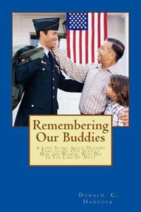 Remembering Our Buddies: A Love Story about Helping Families of Our Service Men and Women Who Die in the Line of Duty