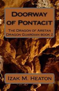 Doorway of Pontacit: The Dragon of Arstan