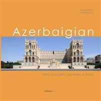 Azerbaigian: Fasti Caucasici Da Baku a Sheki