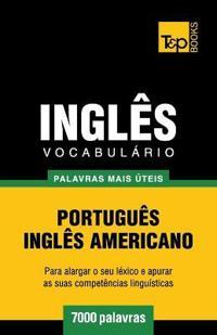 Vocabulario Portugues-Ingles Americano - 7000 Palavras Mais Uteis