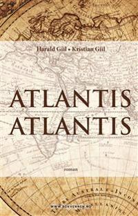 Atlantis Atlantis - Harald Giil, Kristian Giil   Inprintwriters.org