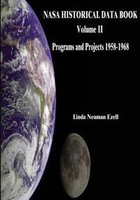 NASA Historical Data Book: Volume II: Programs and Projects 1958-1968