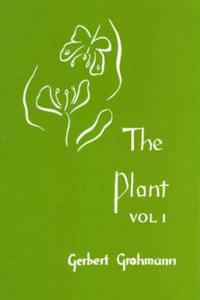 Plant - volume i: a guide to understanding its nature