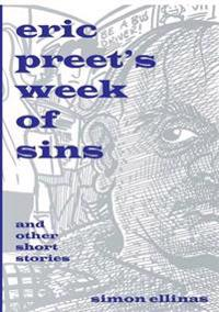 Eric Preet's Week of Sins and Other Short Stories