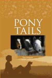 Pony tails - four special ponies, four thrilling adventures
