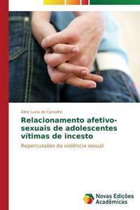 Relacionamento Afetivo-Sexuais de Adolescentes Vitimas de Incesto