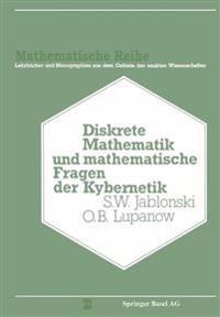Diskrete Mathematik Und Mathematische Fragen Der Kybernetik